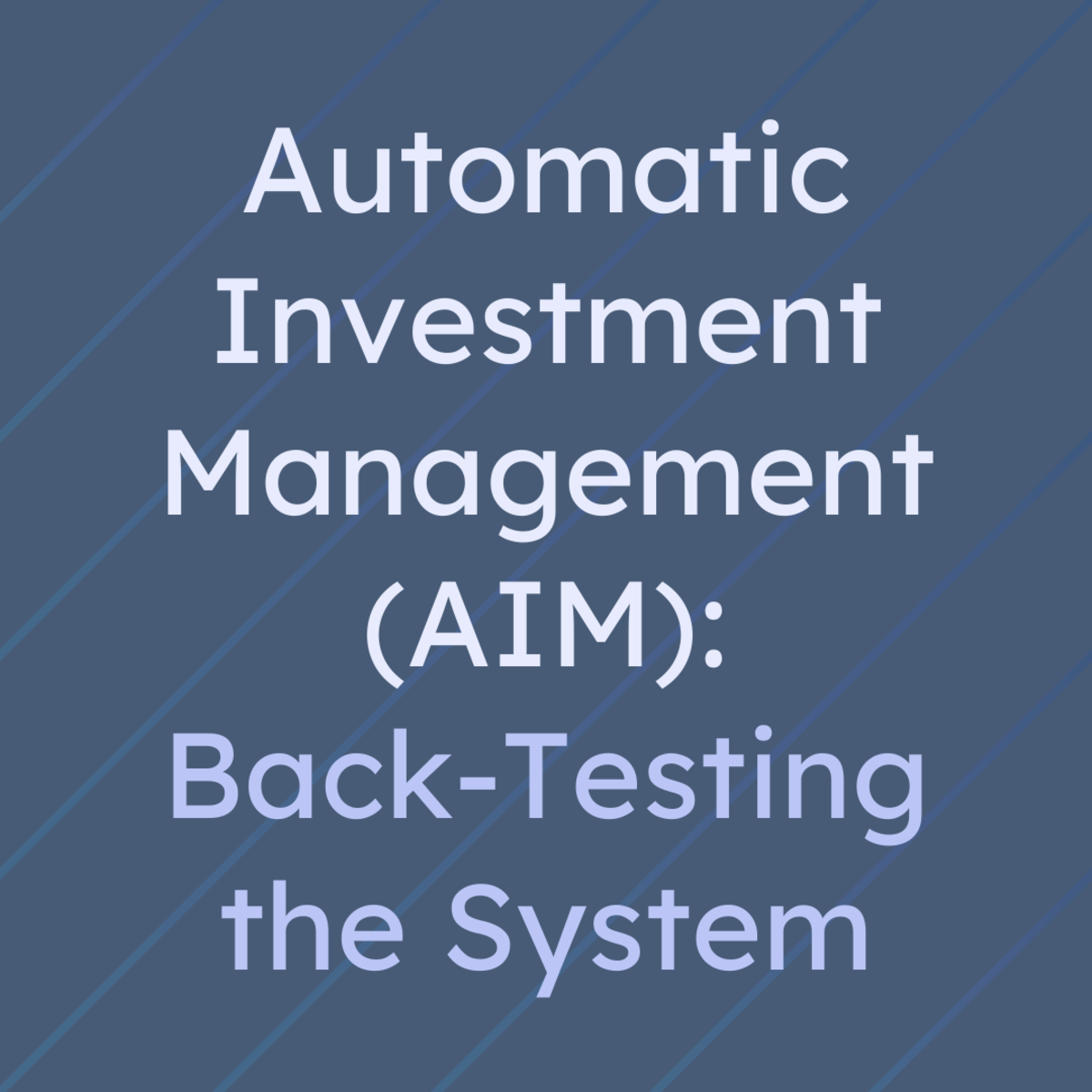 Back-Testing the Robert Lichello Automatic Investment Management (AIM) System for Timing the Stock Market
