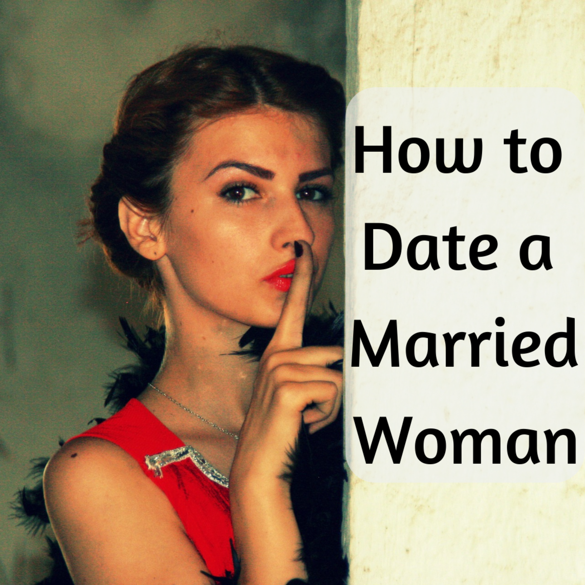 Dating a married woman is not as hard as it may seem.