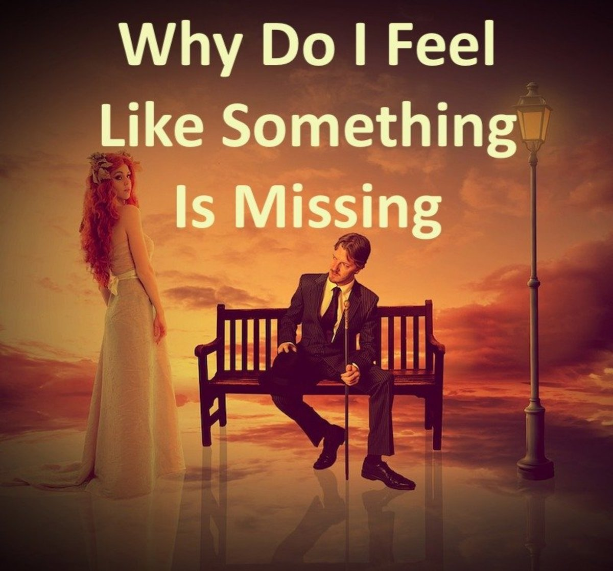 Why Do I Feel Like Something Is Missing in My Relationship?