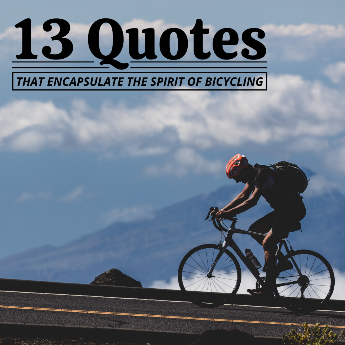 Almost everyone will ride a bike at some point in their life. These quotes capture the pure and universal bliss of cycling.