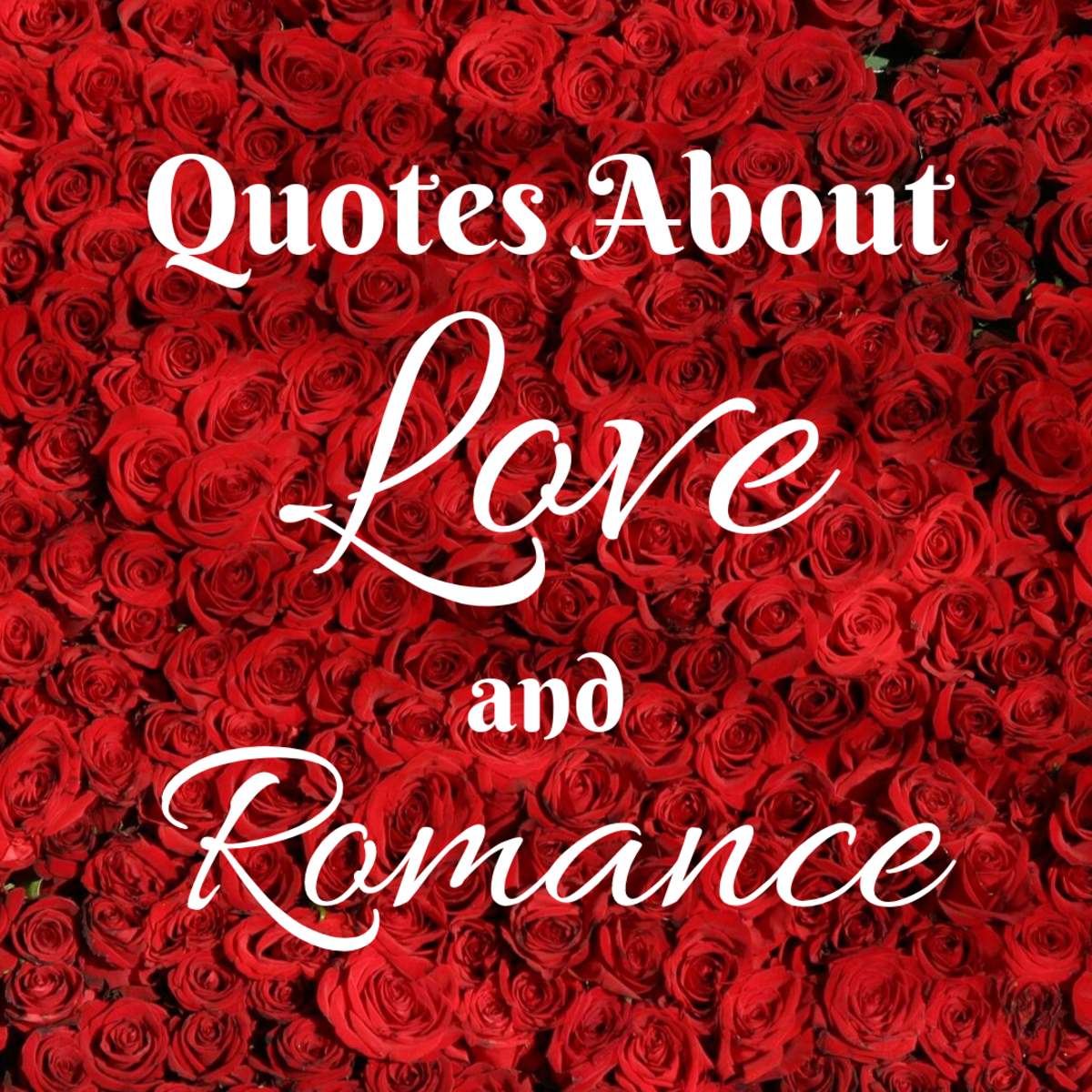 Read through some famous (and original) quotes related to love and the expression of romance.