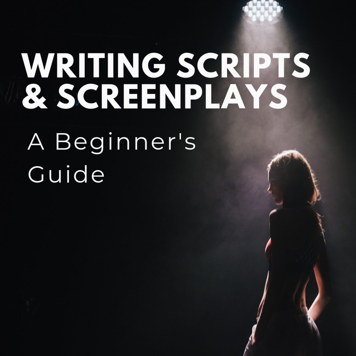 A Beginner's Guide to Writing Scripts and Screenplays