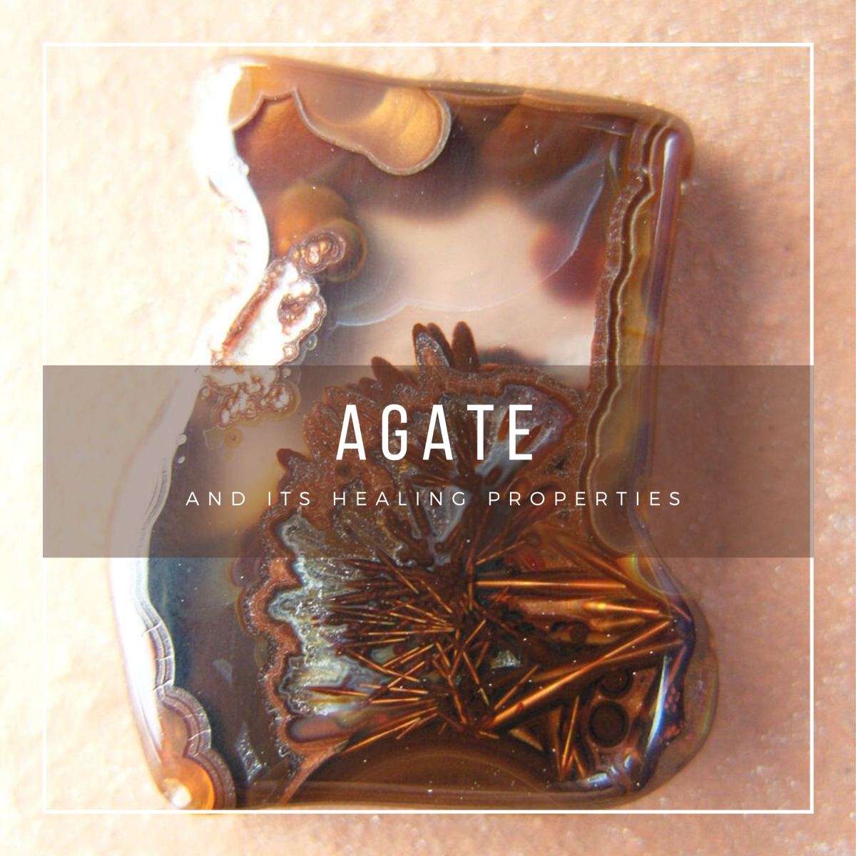 Seven Varieties of Agate and Their Healing Properties