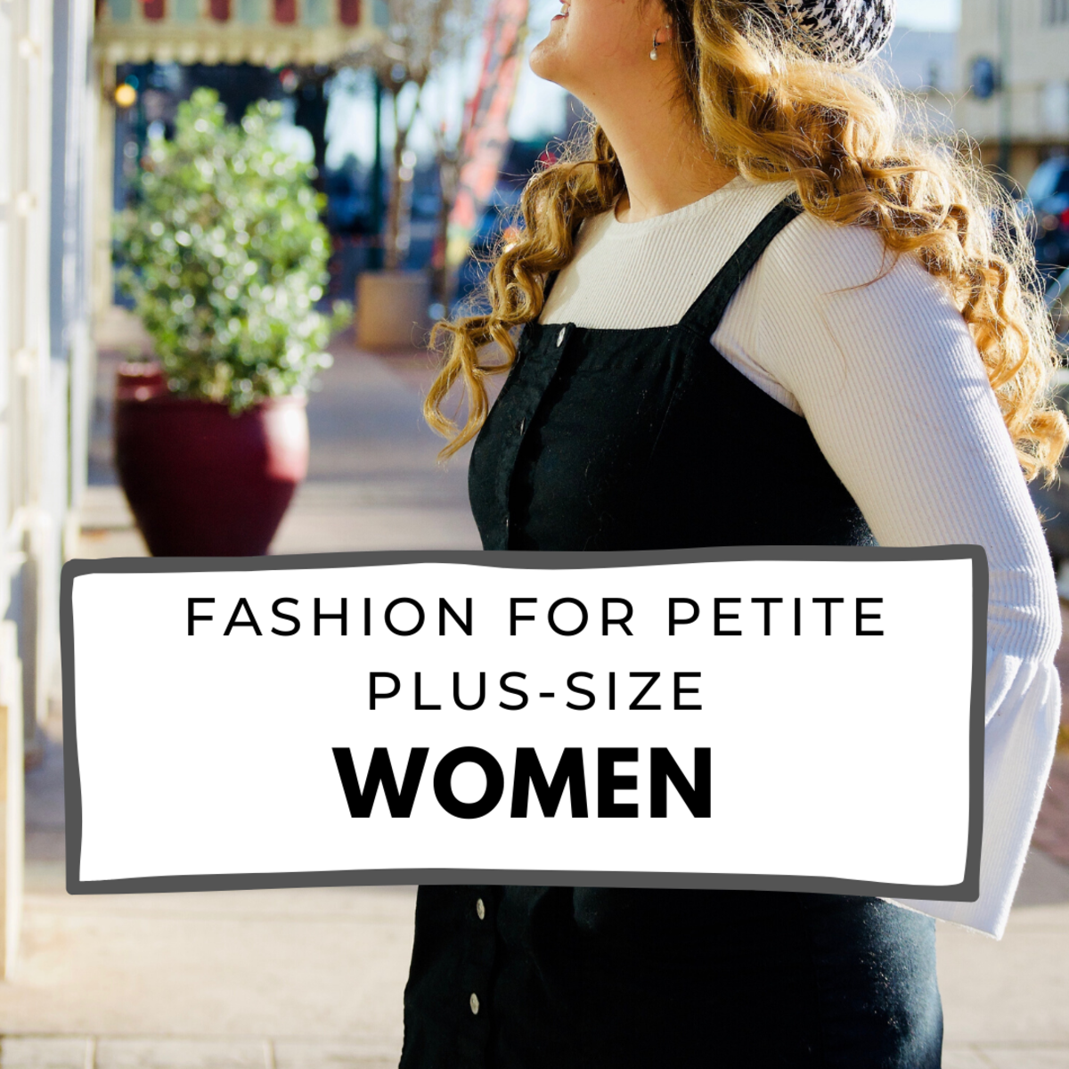 Short, Fat, and Stylish: A Fashion Guide for Plus-Size Petite Women