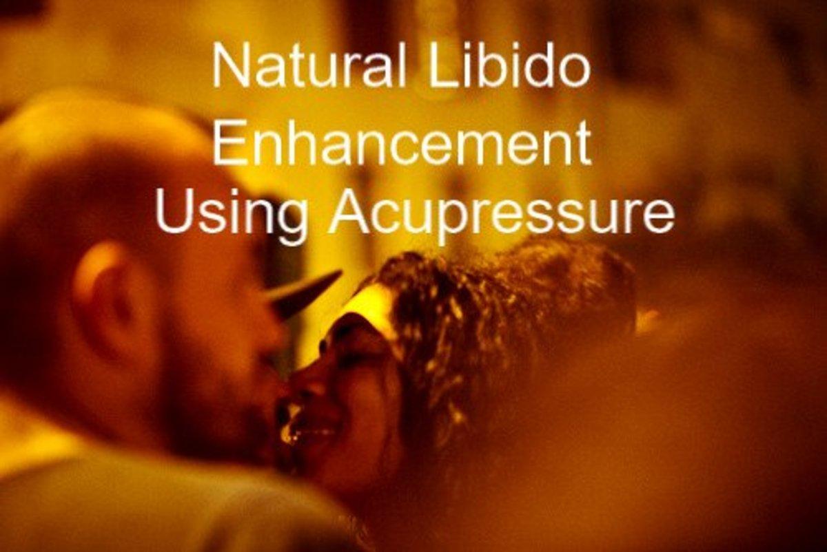 Natural Libido Enhancement Using Acupressure