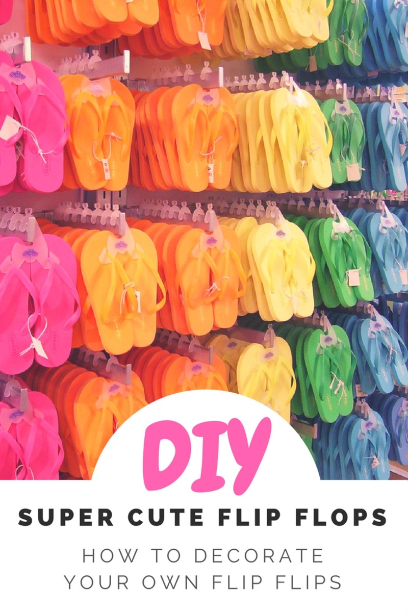 Tips and Ideas to Decorate Your Own Flip-Flops