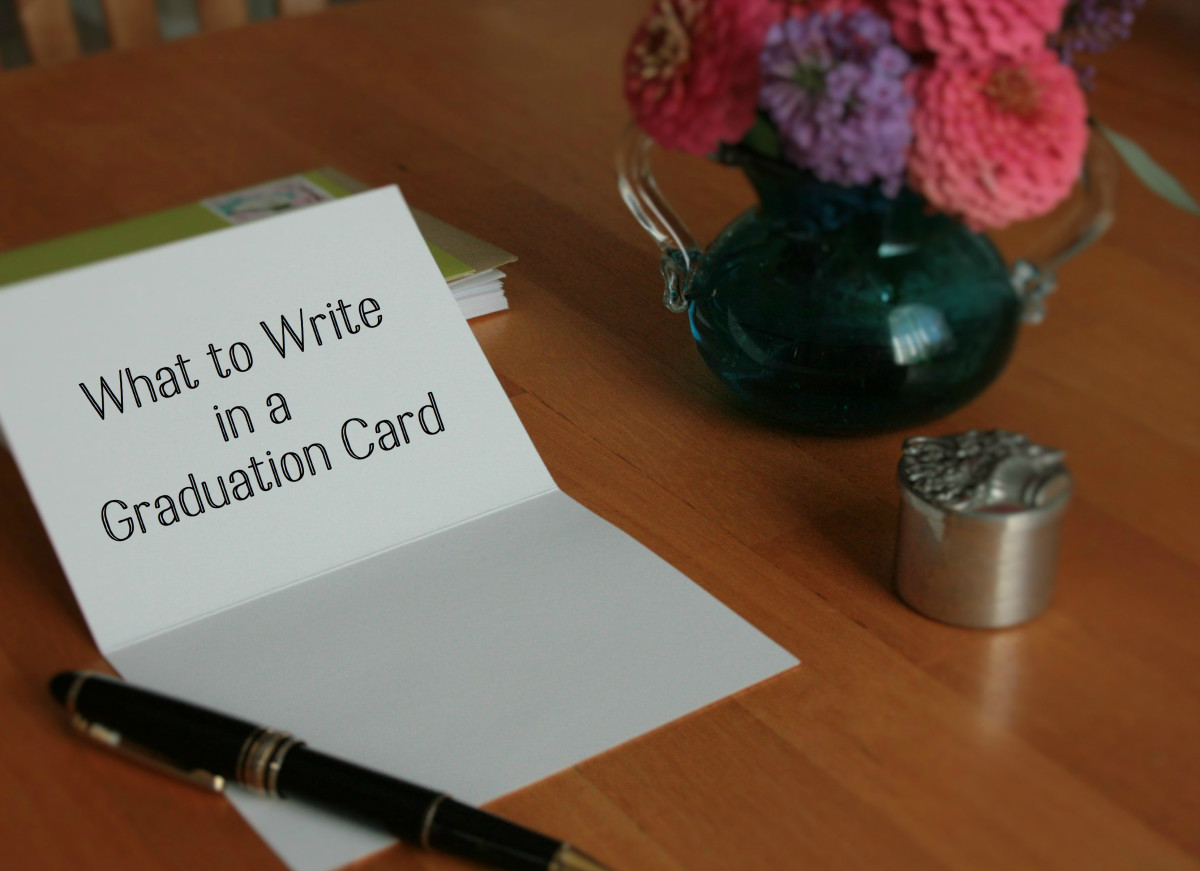 Ideas for what to write in a card to the new graduate in your life.