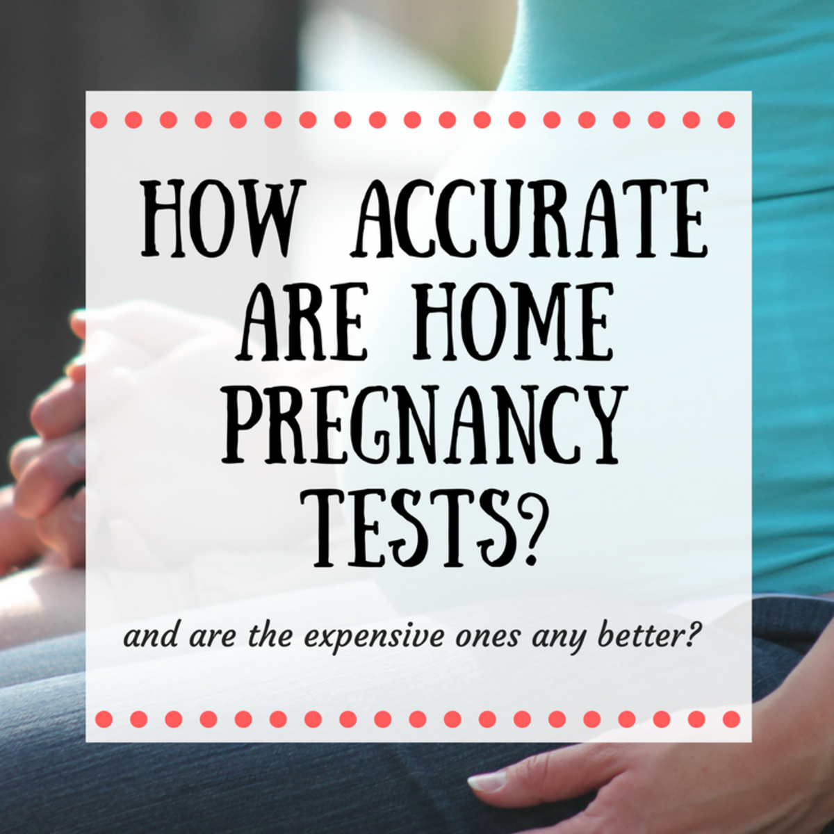 Are Home Pregnancy Tests Accurate?