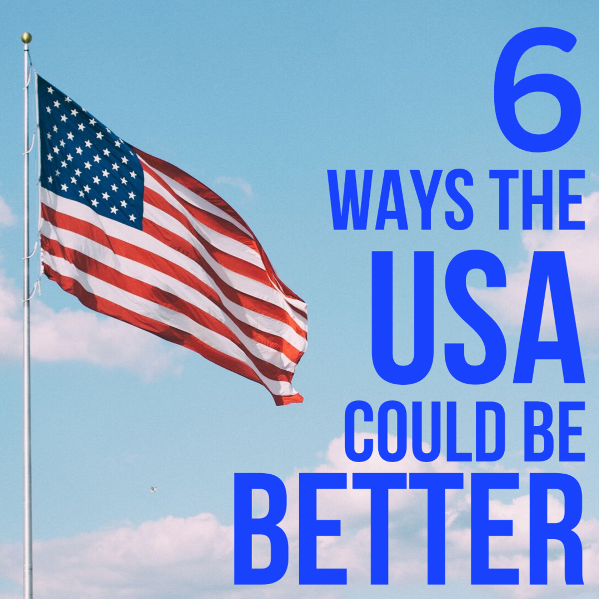 6 Ways the USA Could Be a Better Place