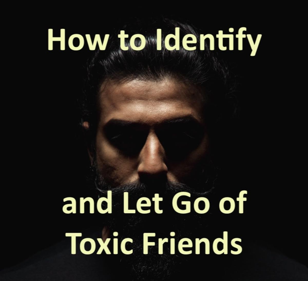 How to Identify and Let Go of Toxic Friends