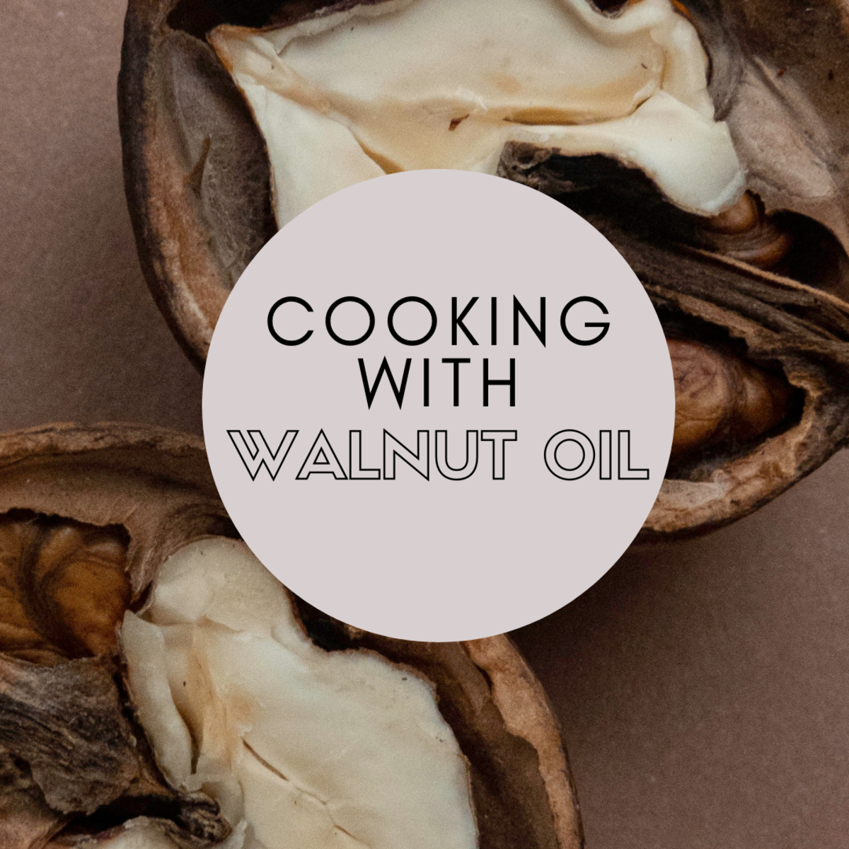 Ideas for Cooking With Walnut Oil