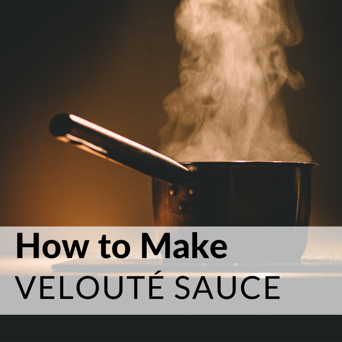 How to Make Velouté Sauce