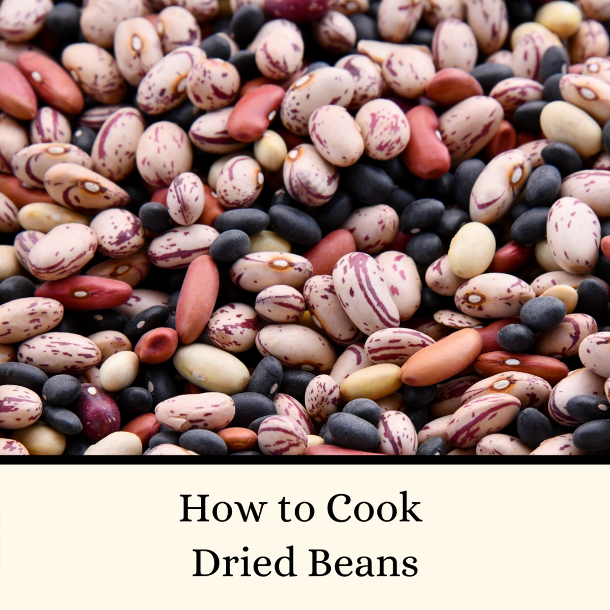 Cooking beans is easy if you follow these instructions.