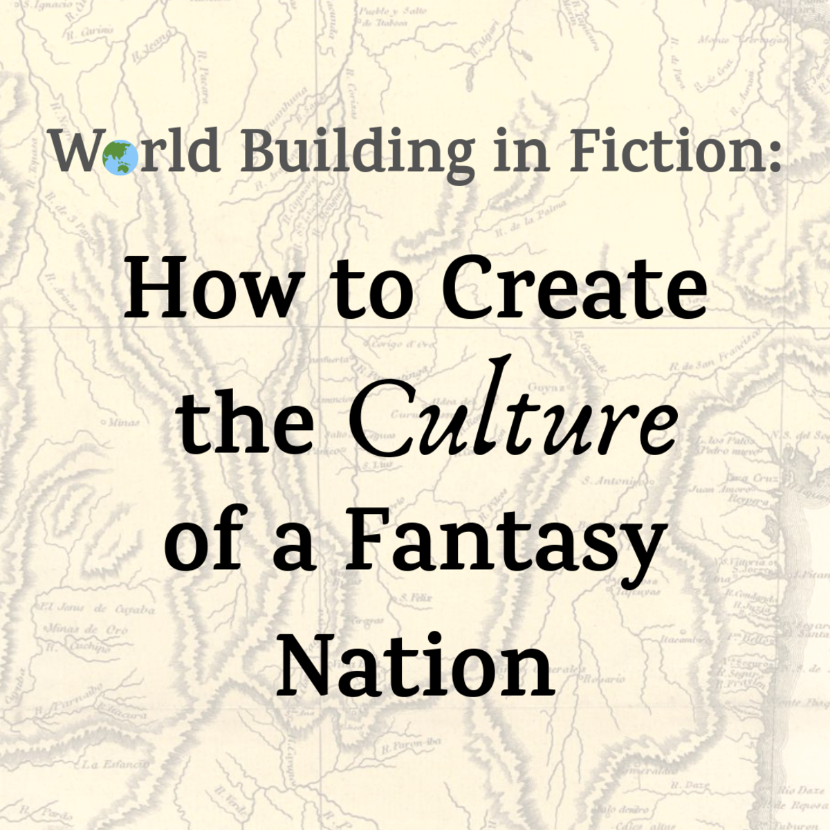World Building in Fiction: How to Create the Culture of a Fantasy Nation