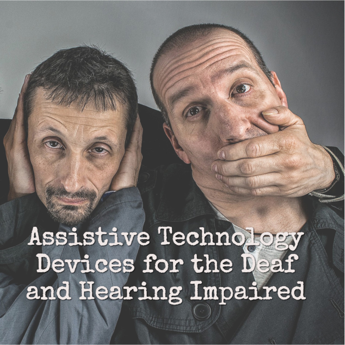 Assistive Technology Devices for the Deaf and Hearing Impaired