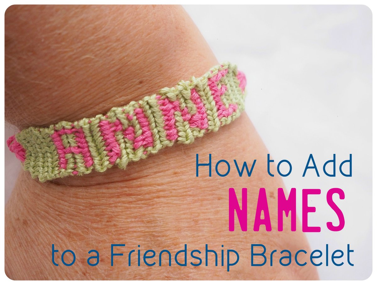 How to Make Friendship Bracelets With Names, Letters, and Numbers