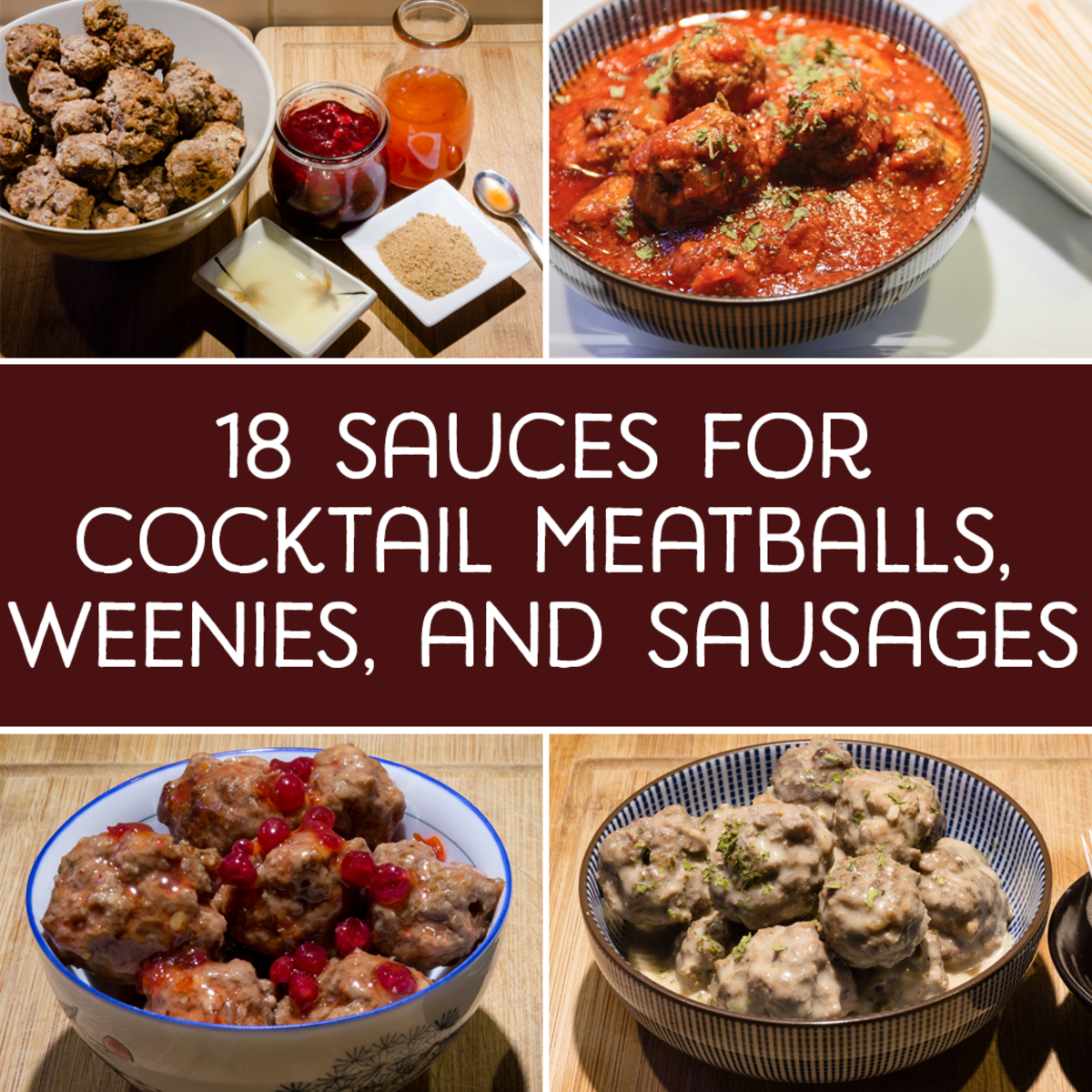18 Sauces for Cocktail Meatballs, Weenies, and Sausages