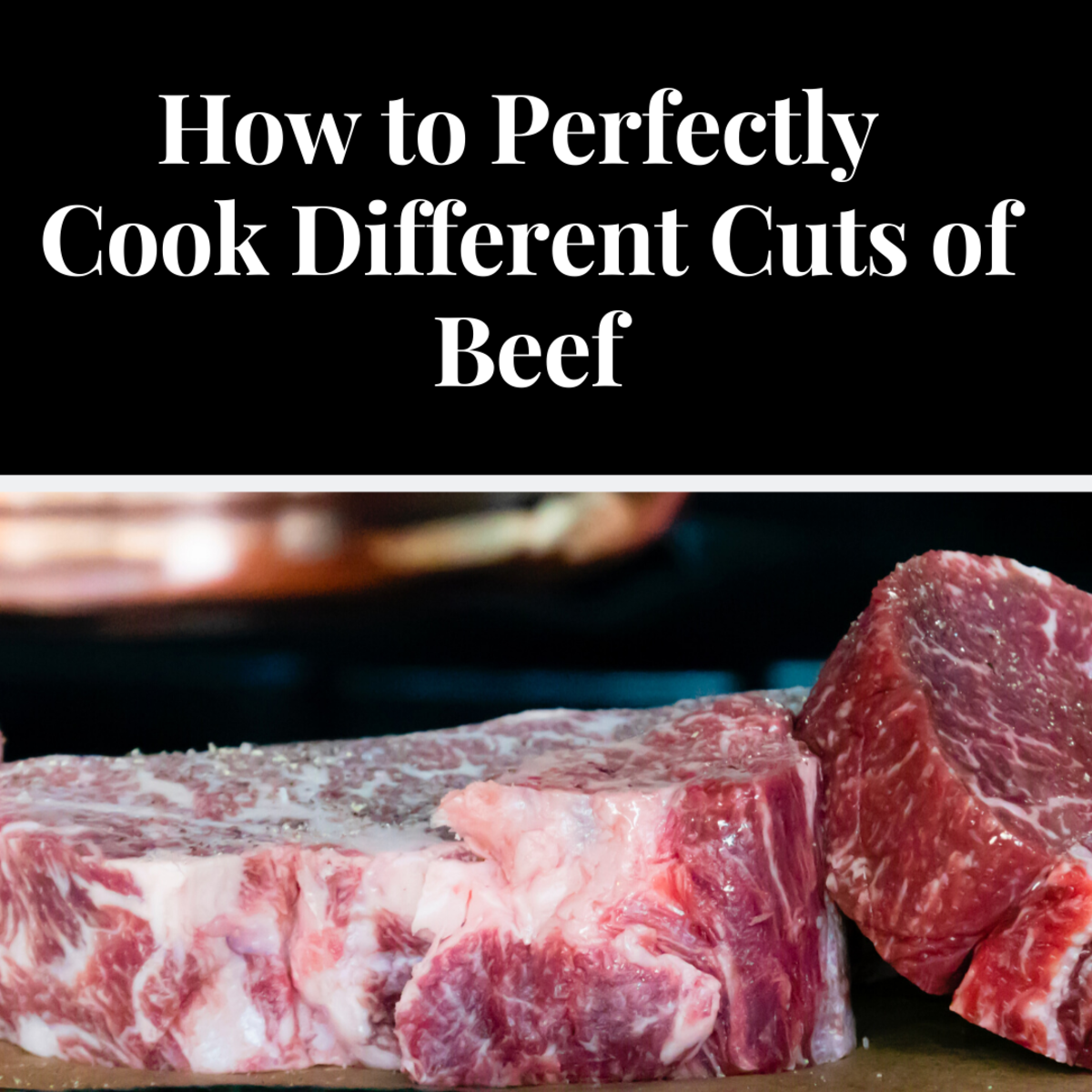 Different cuts of beef require different cooking methods. Read on to learn more.