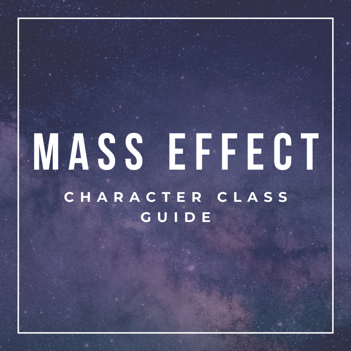 "How to Choose a Character Class in ""Mass Effect"""