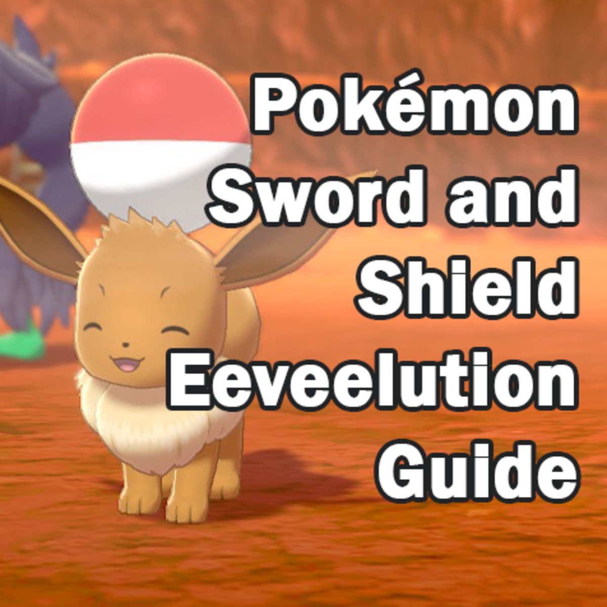 """How to Get All Eeveelutions in """"Pokémon Sword and Shield"""""""
