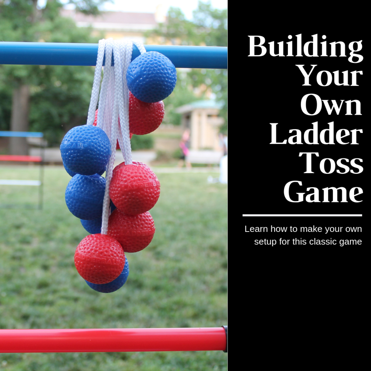 Plans for How to Build and Play Ladder Toss