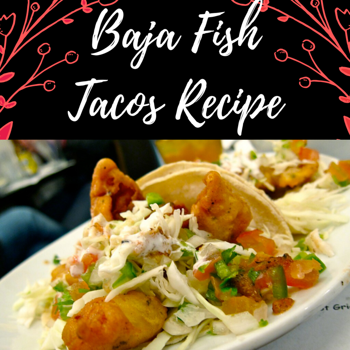 These Baja fish tacos are perfect for the whole family.