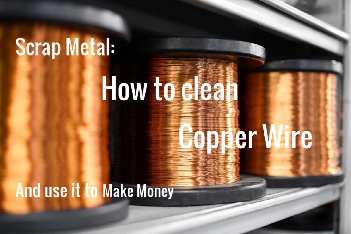 Scrap Metal: How to Clean Copper Wire and Use It to Make Money