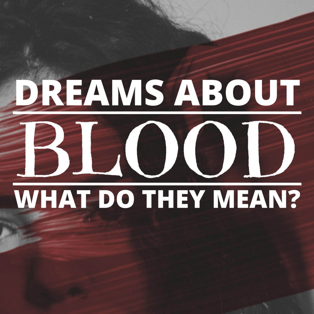 Seeing blood in your dreams can be startling, but what does it mean? Here are seven interpretations of blood as a dream symbol.