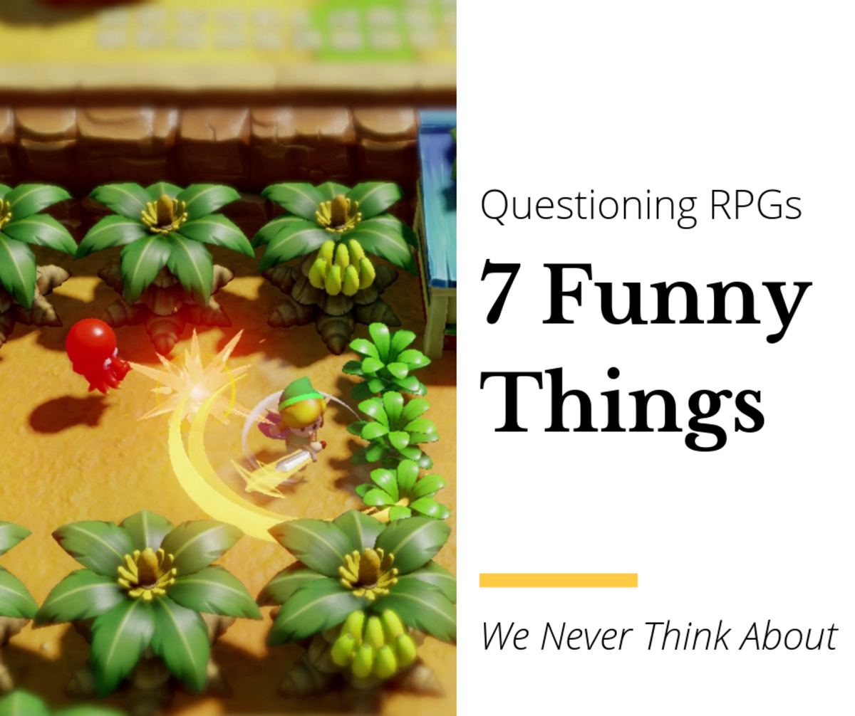You should question everything . . . including RPGs. Here are seven funny things to consider that'll make you laugh.