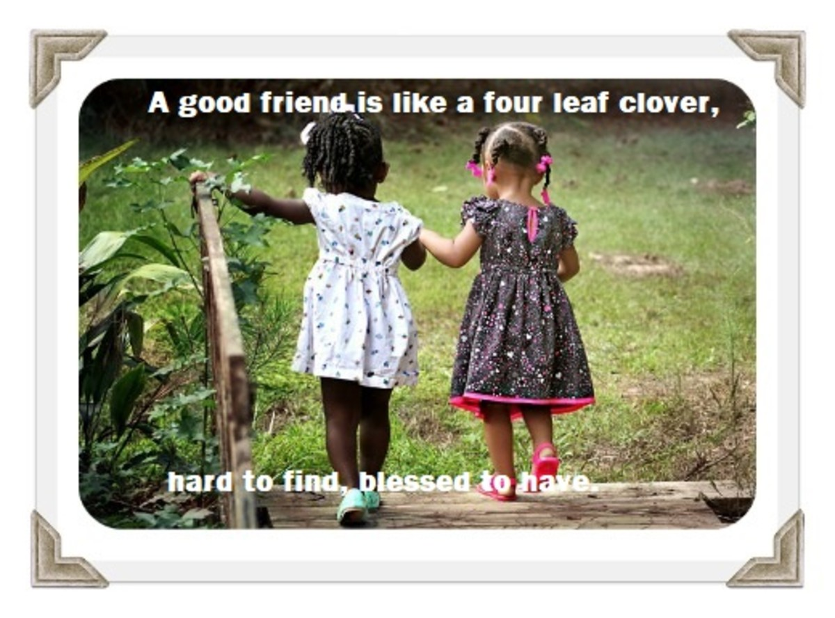 A good friend is what blood is to the body