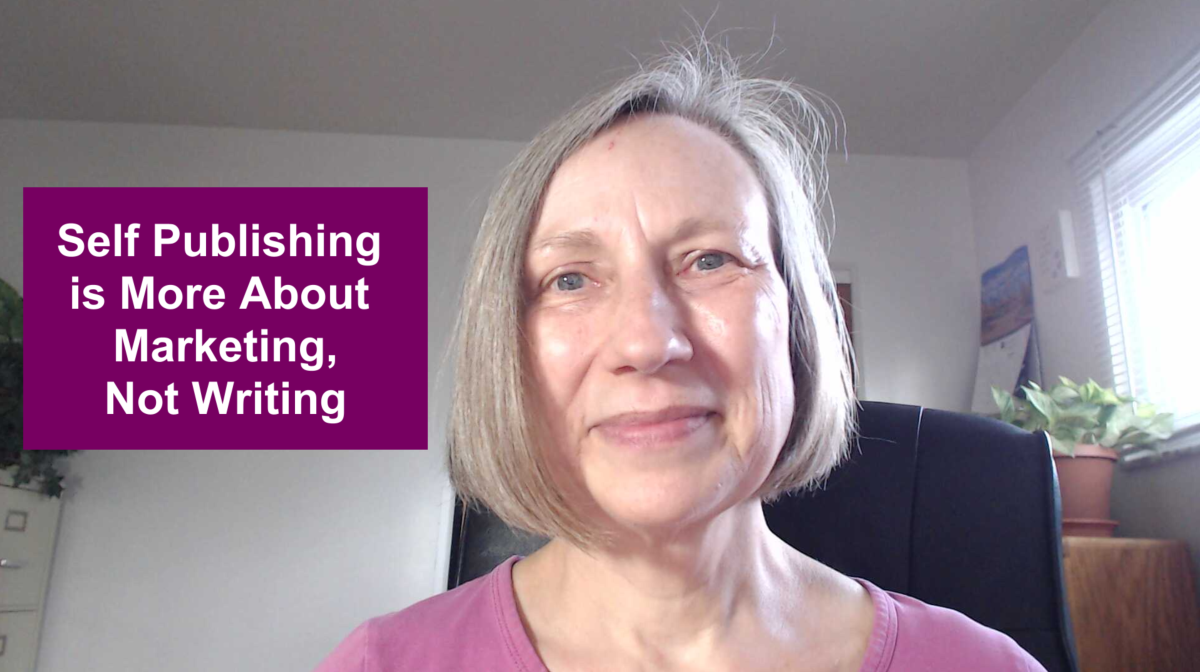 Why Self Publishing is About Marketing, Not Writing