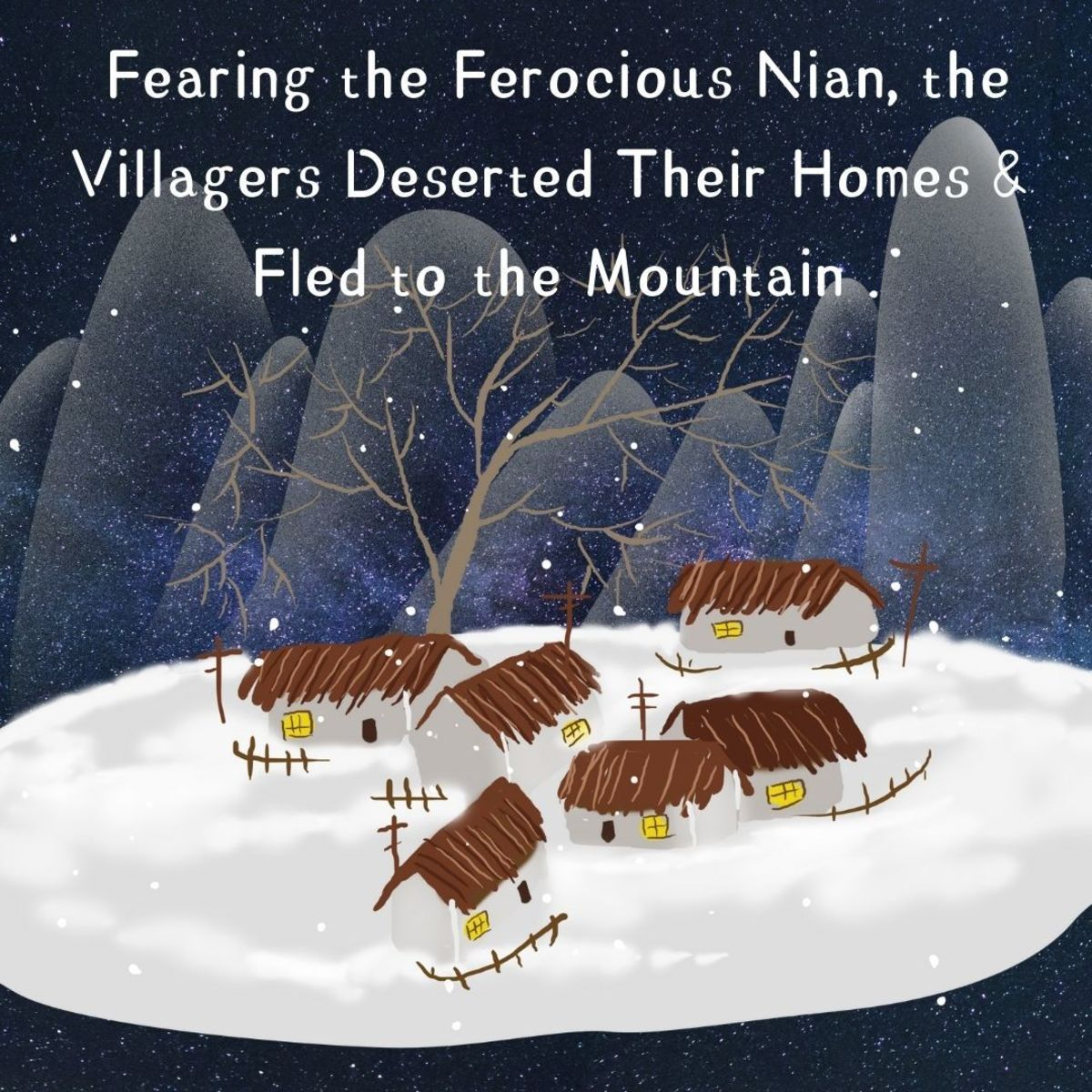 Fearing the ferocious Nian, the villagers, despite the cold weather, abandon their homes and fled to their secret hideouts in the mountain