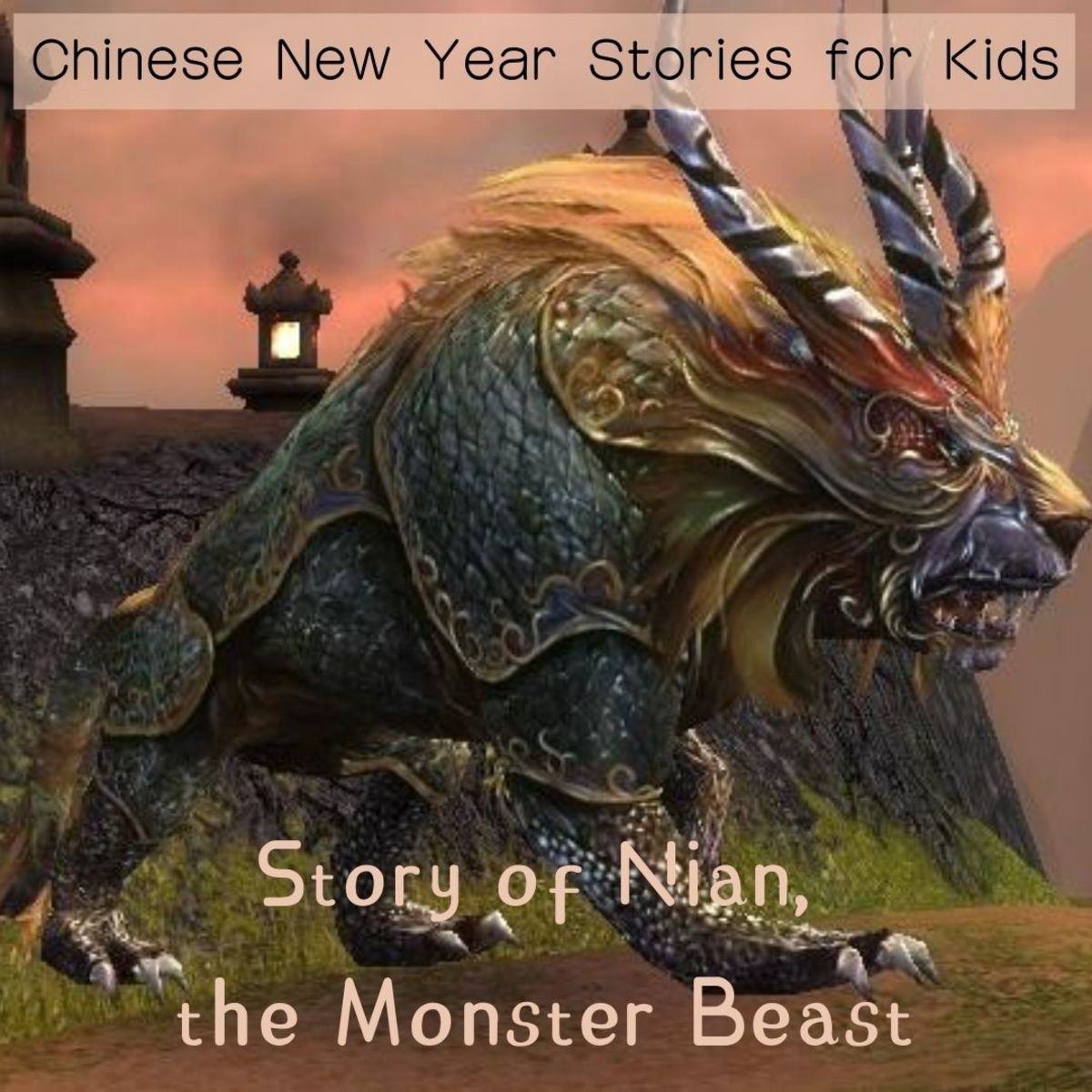 Chinese New Year Legends and Stories for Kids: Story of Nian, the Monster Beast