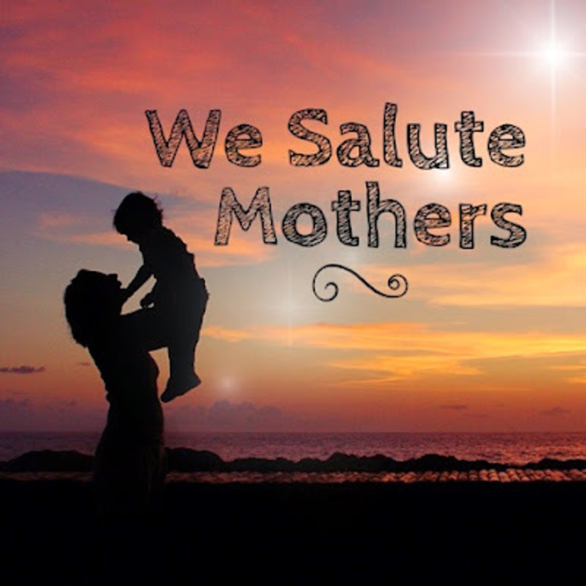 Salute to the Mothers of Those Heroes