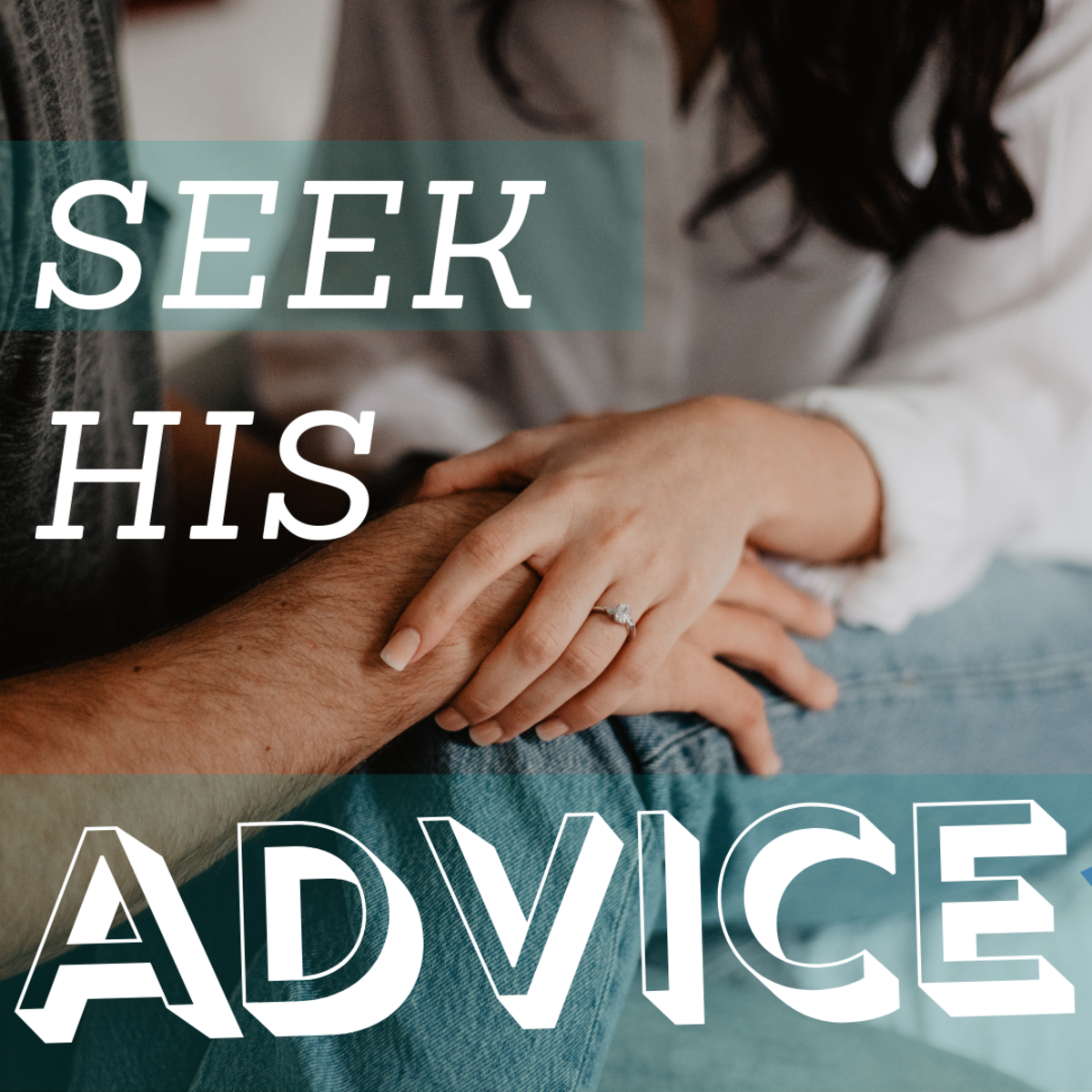 Asking a man for his opinion and advice regarding important matters will make him feel valued.