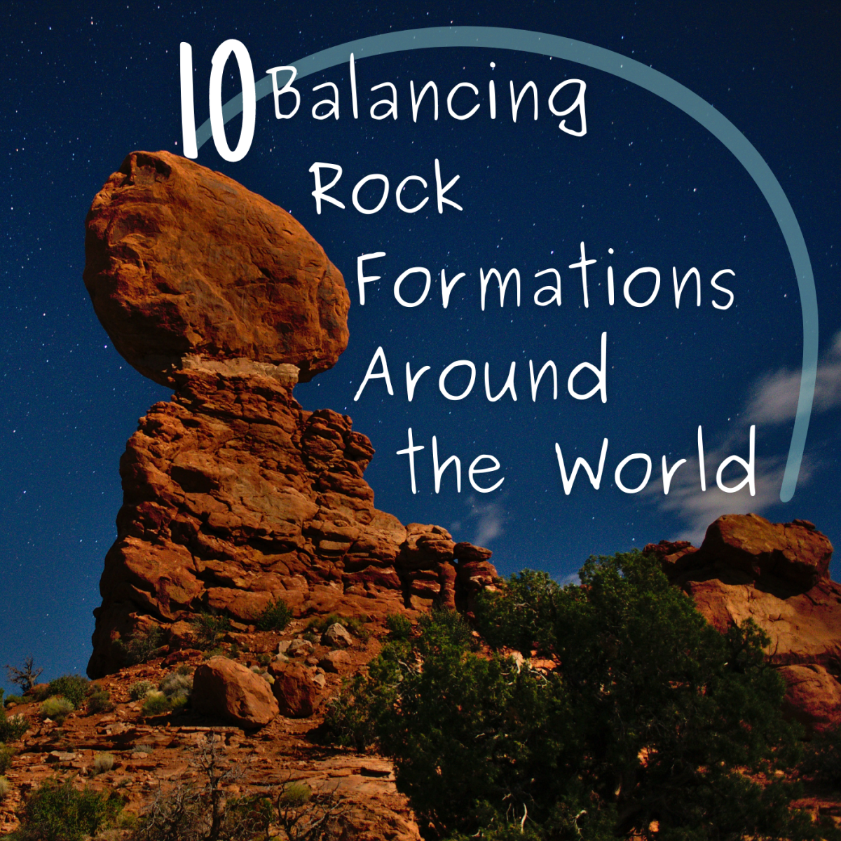 10 Amazingly Balanced Rock Formations to Visit Before They Disappear