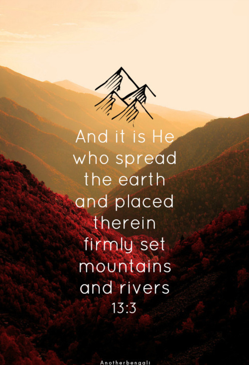 13:3 -And it is He Who has spread the earth wide and set therein firm mountains and rivers, and of fruit of every kind He has made mated pairs. He covers the day with the night. Surely in that are signs (manifesting the truth) for people who reflect