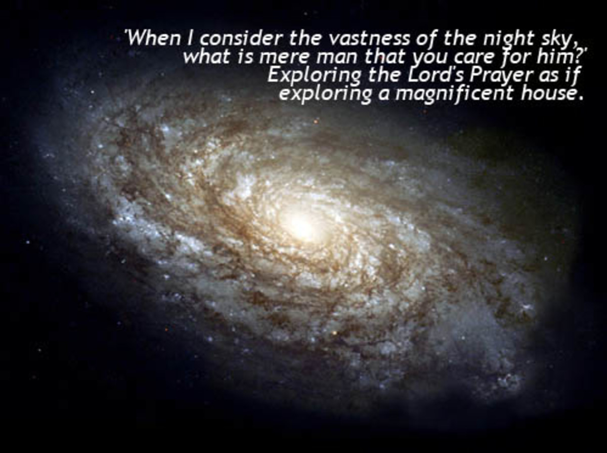 "Outer orbit and the words ""When I consider the vastness of the night sky, what is mere man that you care for him? Exploring the Lord's Prayer as if exploring a magnificent house."""