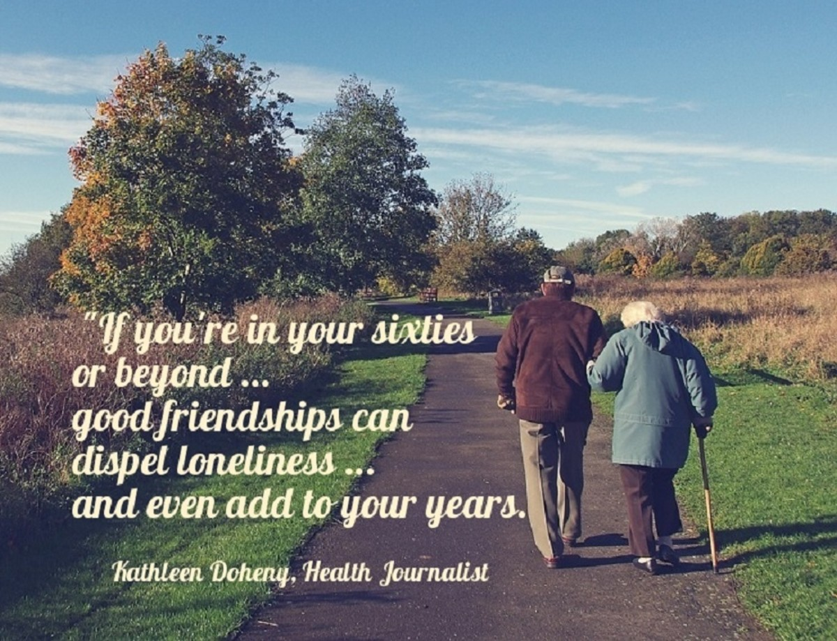 Good friendships can dispel loneliness.