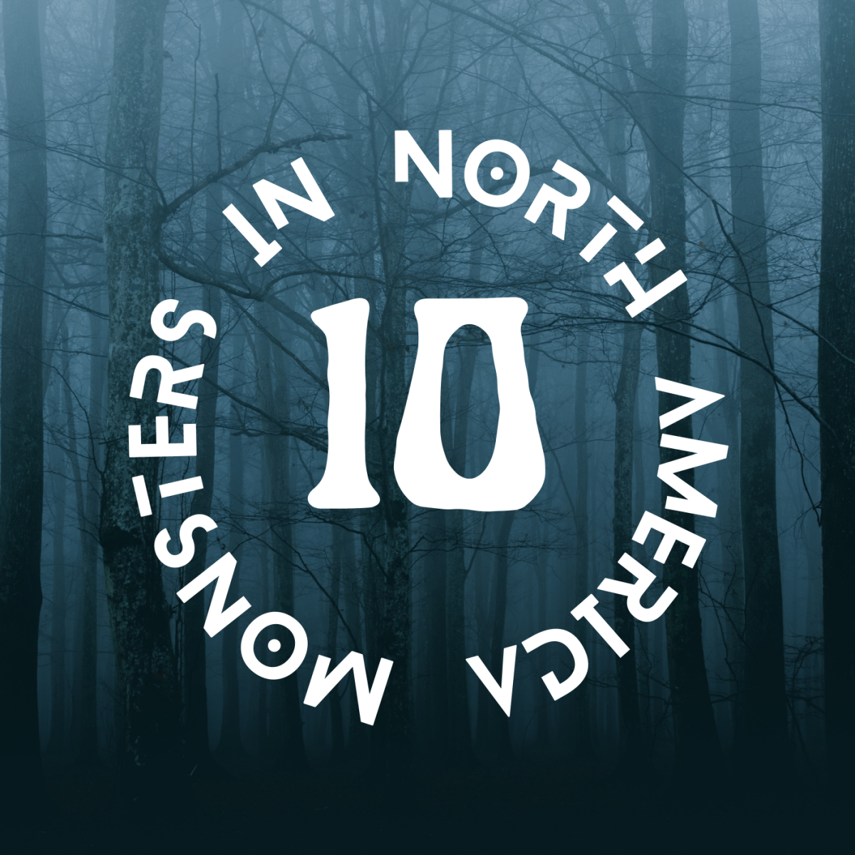 Watch out for these ten North American monsters!