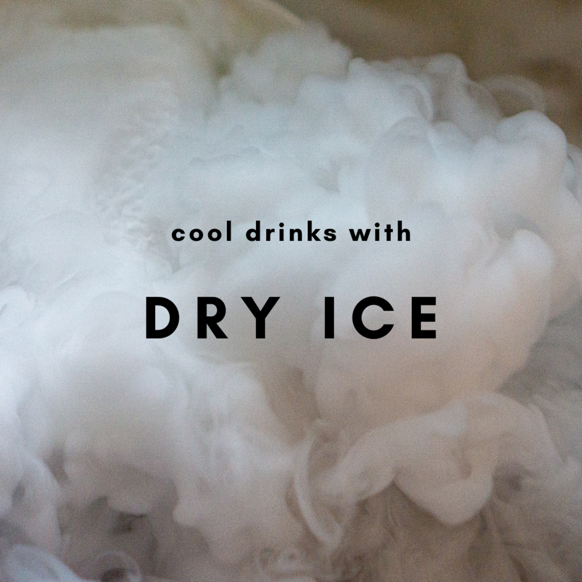 Making Drinks With Dry Ice: Recipes and Ideas