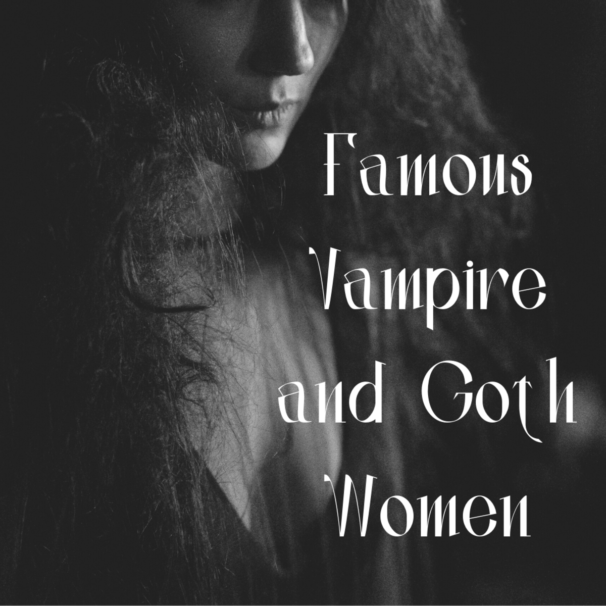 This list is a guide to some of the best female vampires and goth women in movies and television.