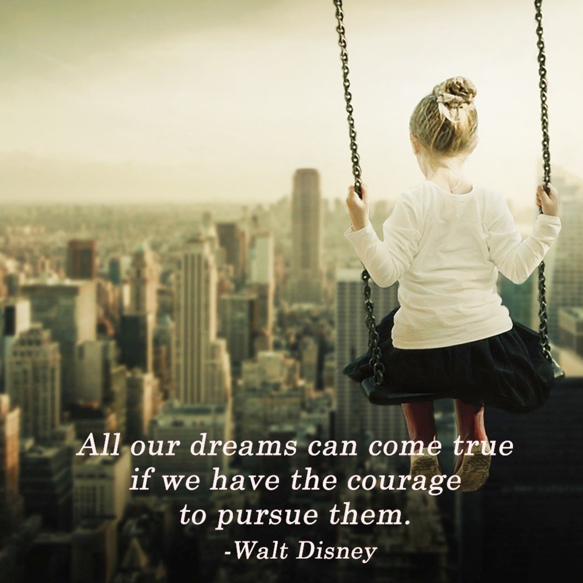 """""""All our dreams can come true if we have the courage to pursue them."""" ― Walt Disney"""
