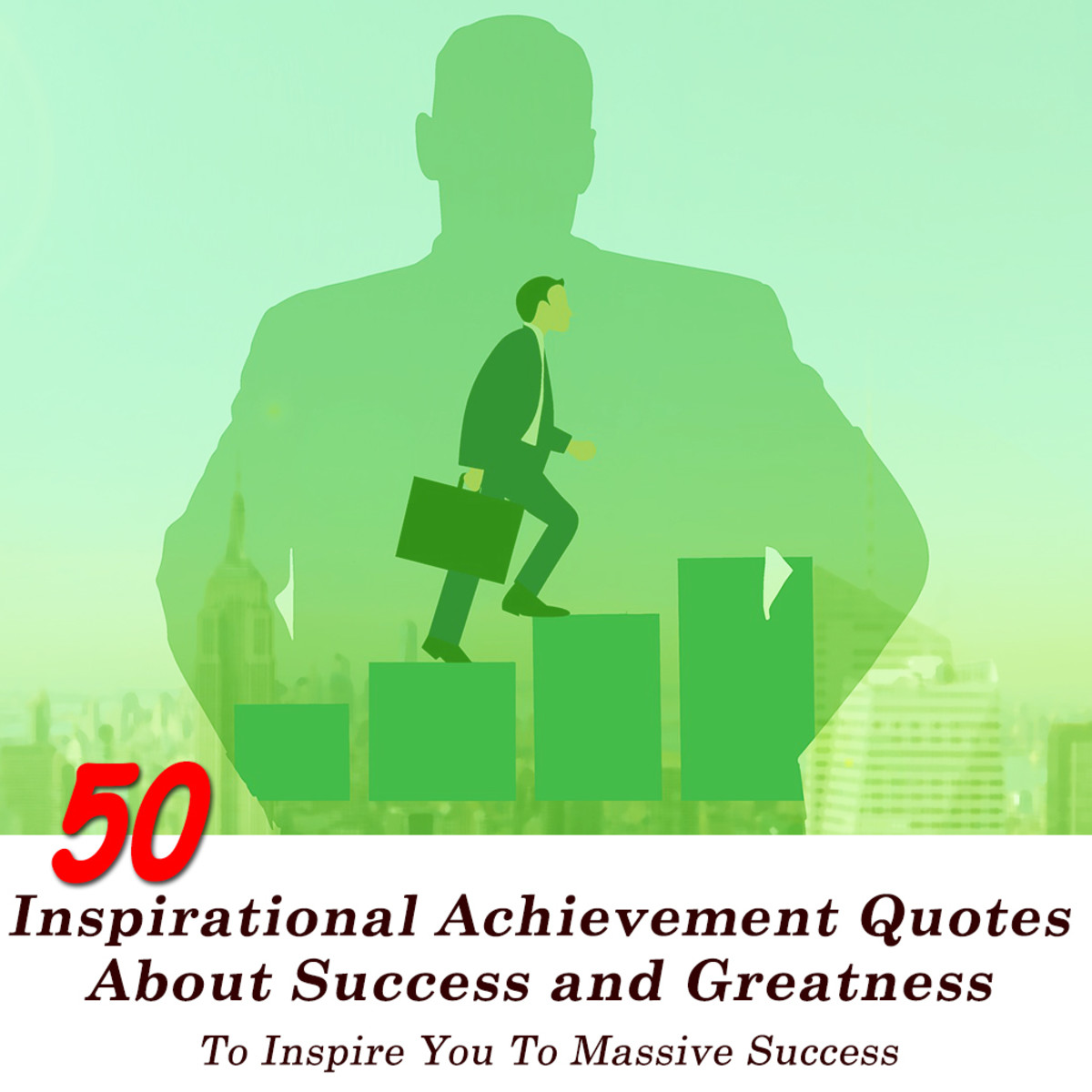 50 Inspirational Achievement Quotes About Success and Greatness To Inspire You To Massive Success