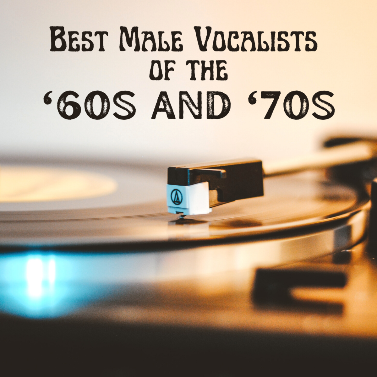 Here is my list of the top 20 male singers of the '60s and '70s.