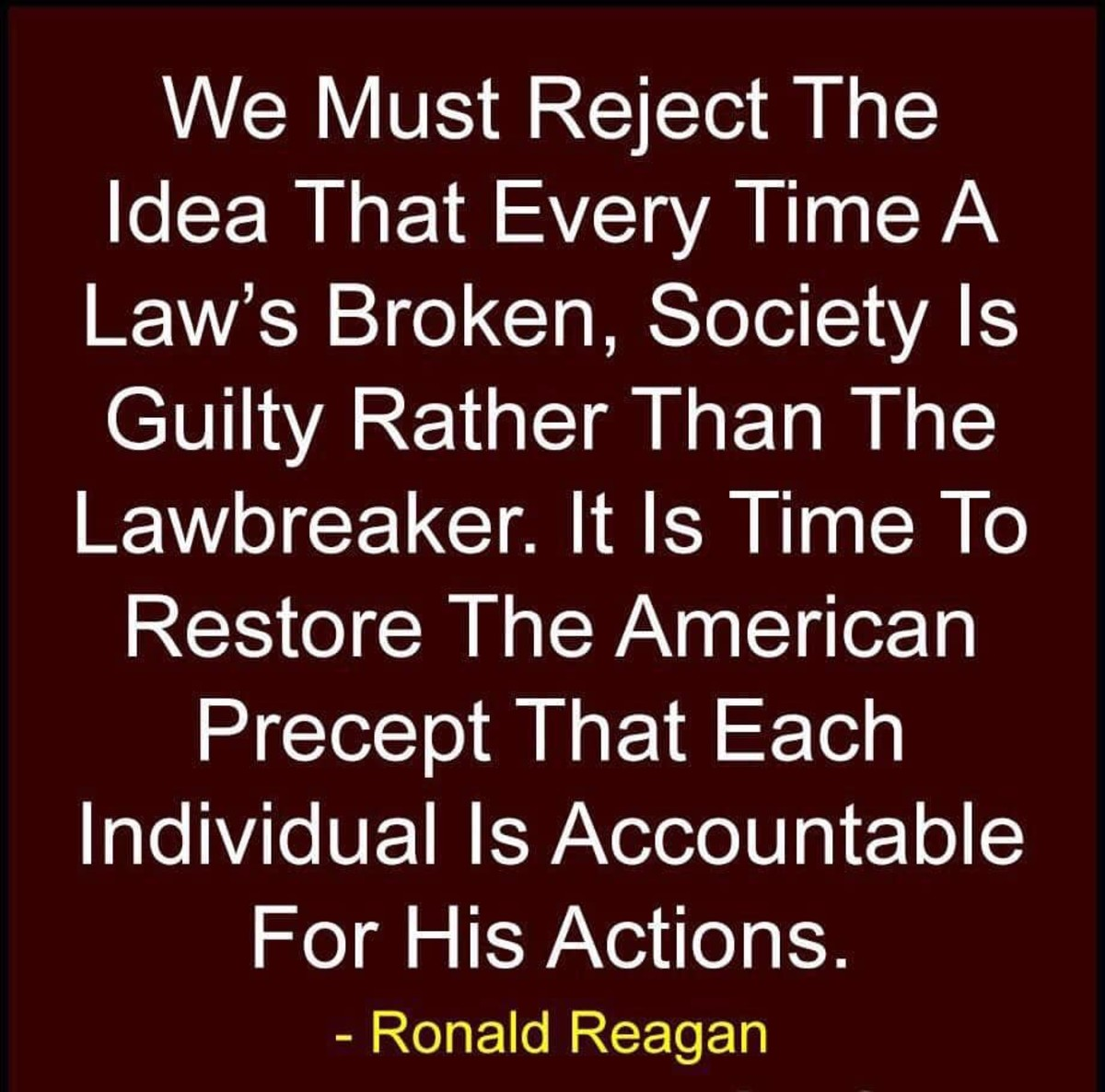 President Ronal Reagan knew that what is happening today in America could happen. So, when we look at what is happening, before we decide who is right and who is wrong, we should reflect on what President Ronald Reagan said.