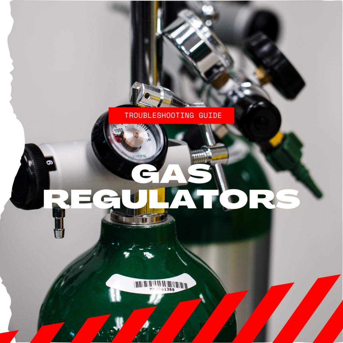 Gas Regulator Troubleshooting