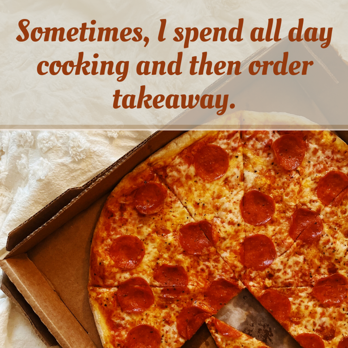 Everyone knows what it's like to give up and order takeaway!