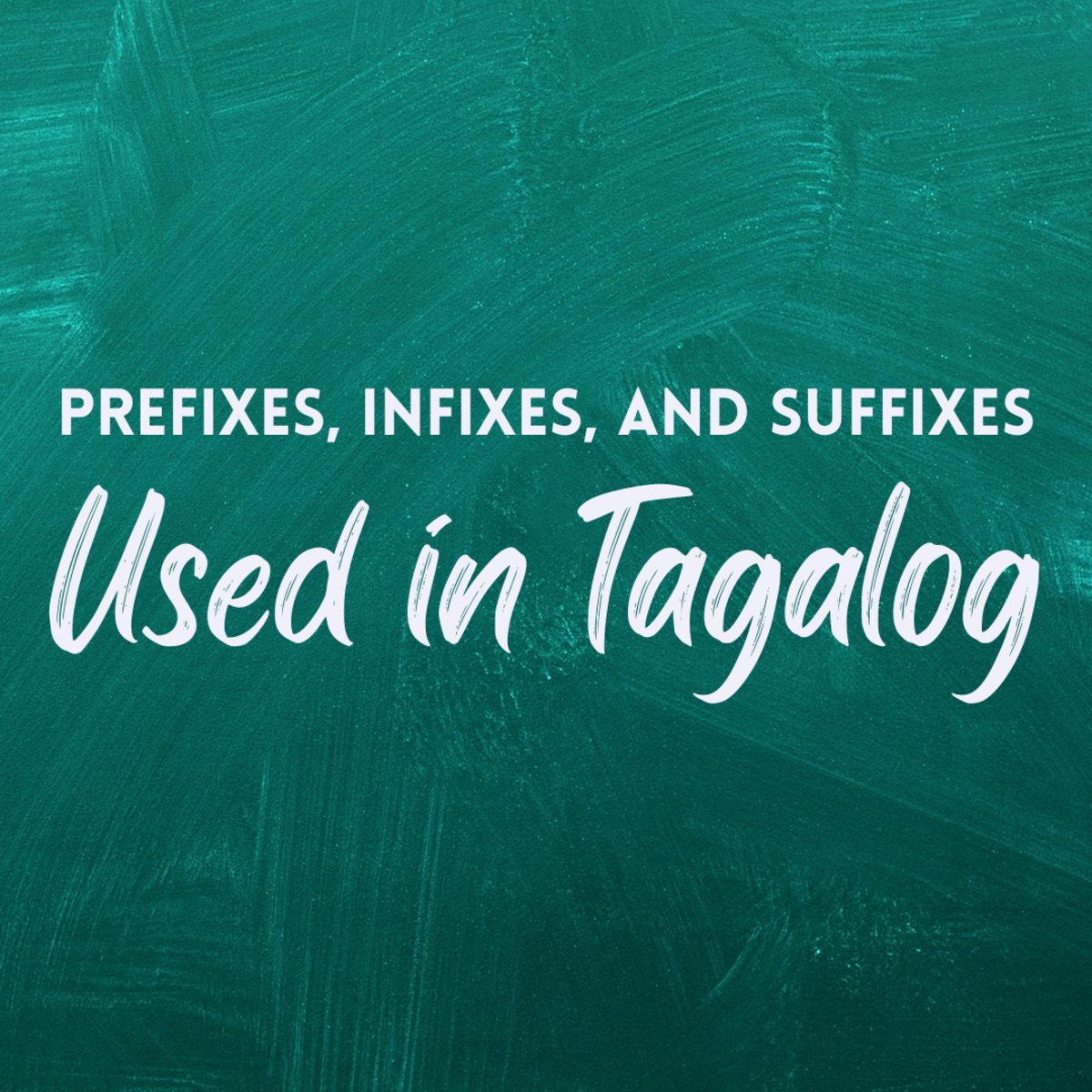 Learn about the most commonly used prefixes, infixes, and suffixes in Tagalog.