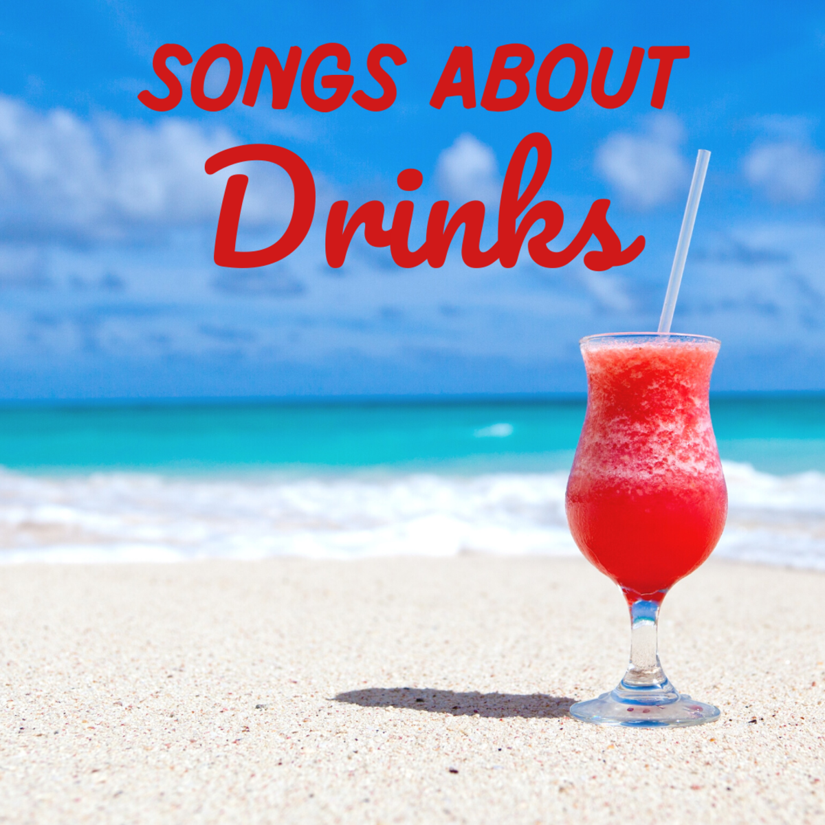A good drink can help you have a great time. Here are 100 songs all about drinks for your listening pleasure!